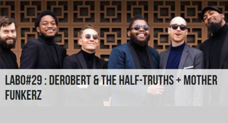 Blois -  Labo#29 : Derobert & The Half truths  + Mother Funkerz